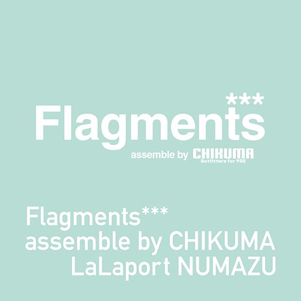 フラグメンツ assemble by CHIKUMA ららぽーと沼津